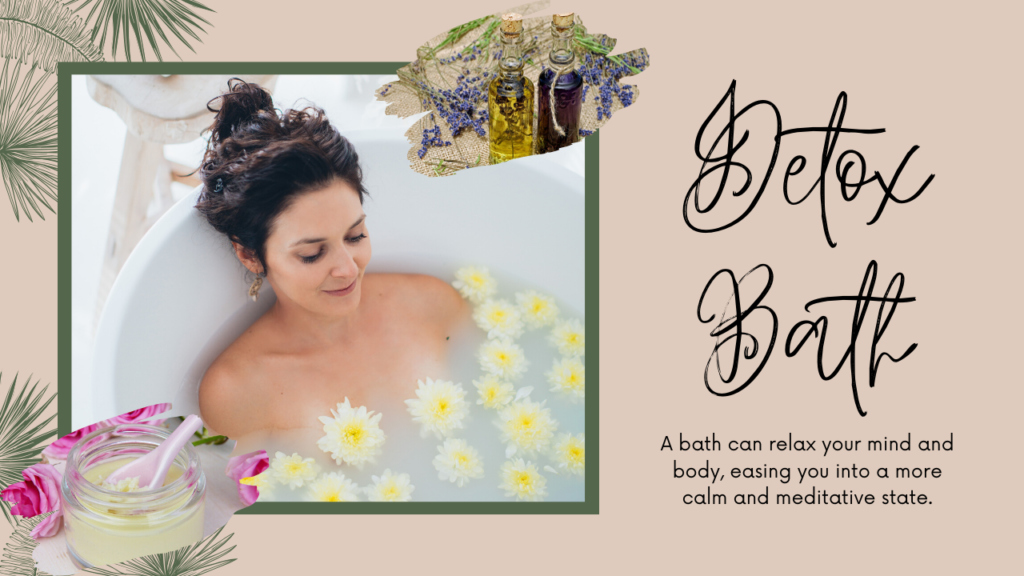 Detox Bath - A bath can relax your mind and body, easing you into a more calm and meditative state.Detox Bath - A bath can relax your mind and body, easing you into a more calm and meditative state. The Meticulous Diva