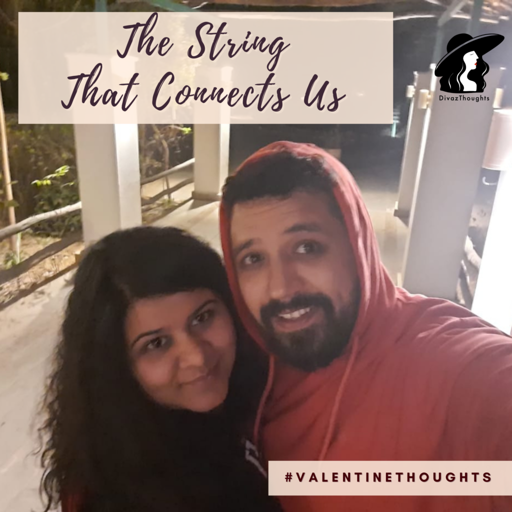 strings that attach us, valentines day, valentine thoughts
