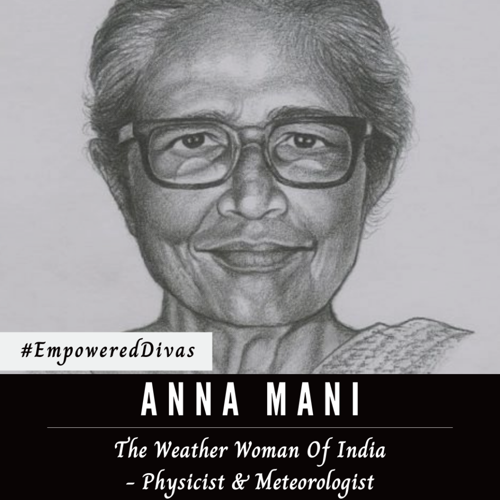physicist, meteorologist, anna mani, weather woman india, Empowered Divas, women empowerment, international womens day, empowered diva, divazthoughts