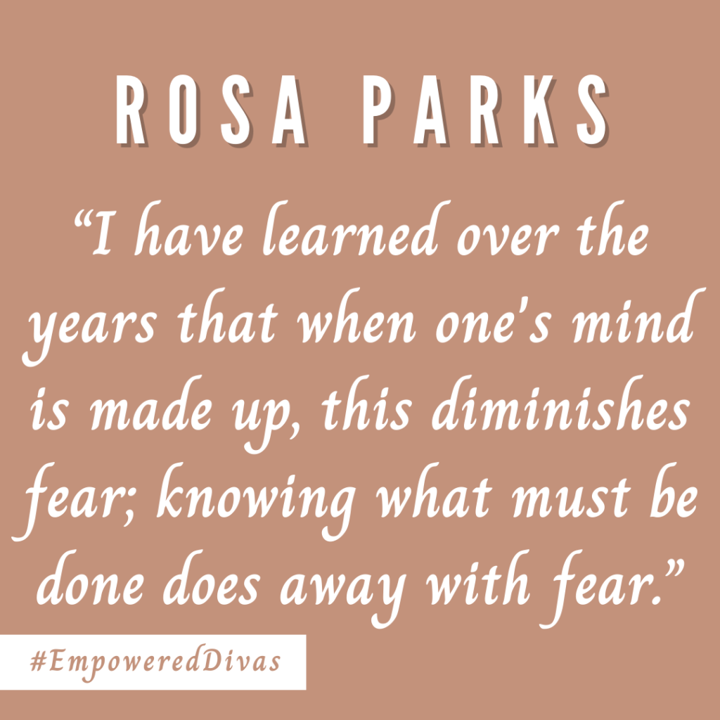 Empowered Divas, women empowerment, international womens day, empowered diva, divazthoughts, rosa parks, civil rights activist